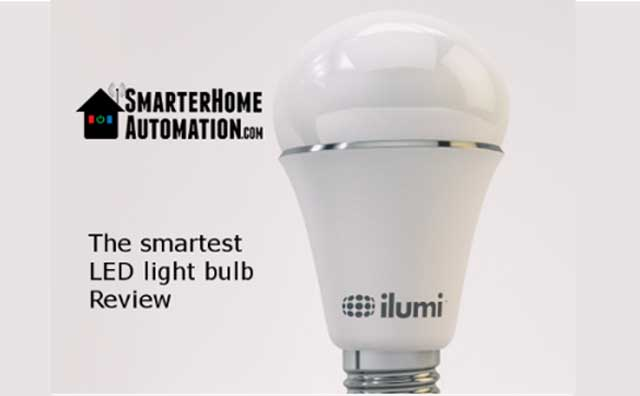 Ilumi  The Smartest, Most Talented LED Lightbulb  A Review