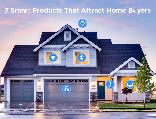 7 Smart Home Products That Attract Home Buyers